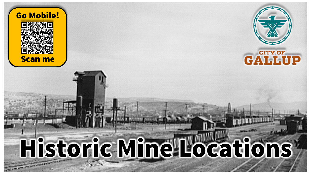 THUMB 1280x720 The City of Gallup - Historic Mine Locations